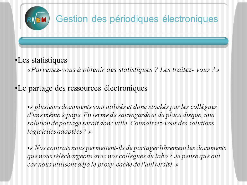 Gestion des périodiques électroniques Les statistiques «Parvenez-vous à obtenir des statistiques .