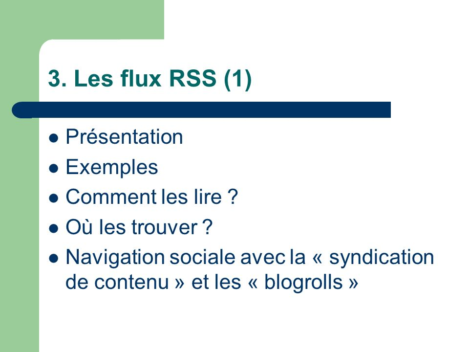 3. Les flux RSS (1) Présentation Exemples Comment les lire .