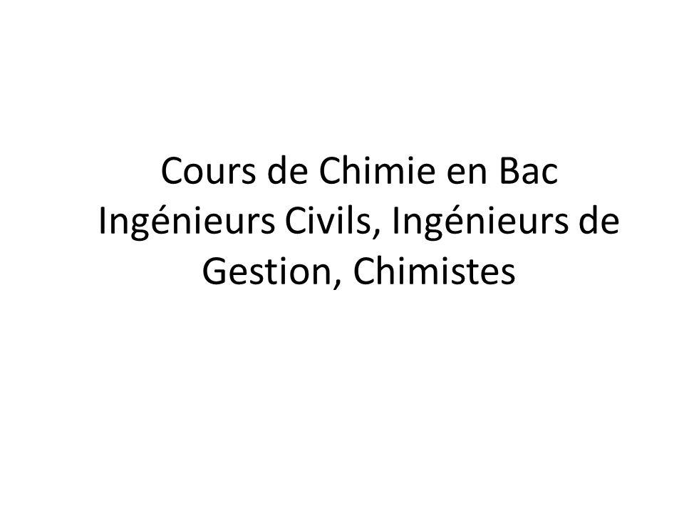 Cours de Chimie en Bac Ingénieurs Civils, Ingénieurs de Gestion, Chimistes
