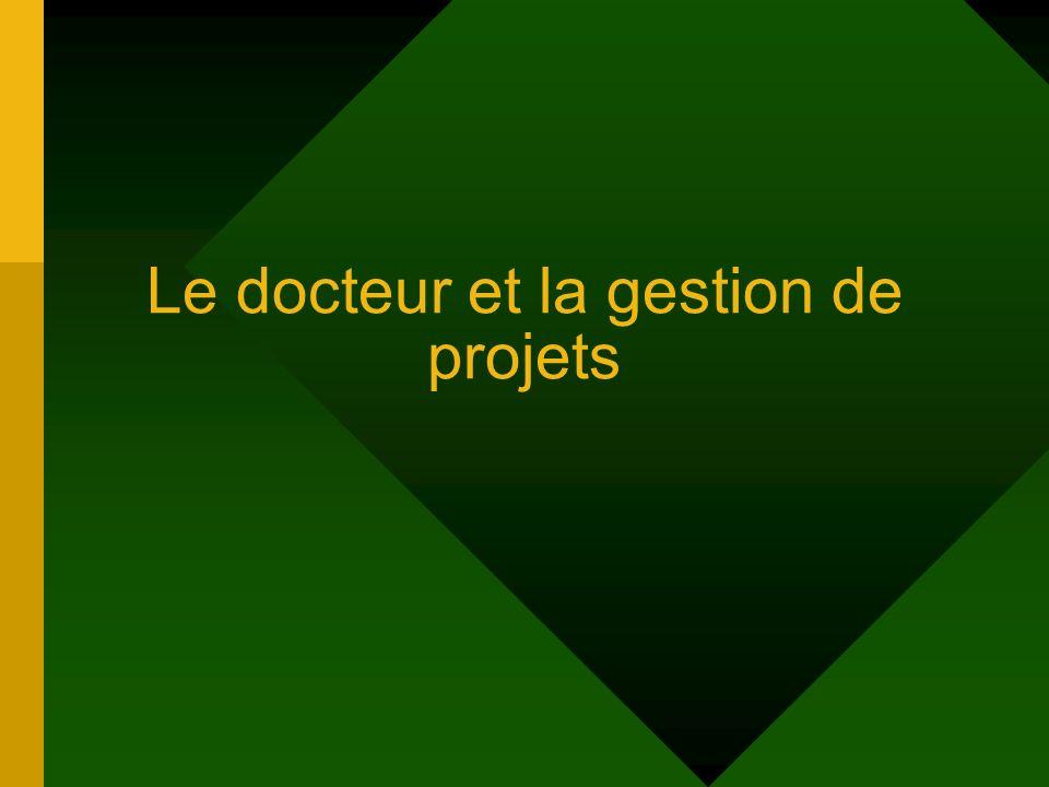Le docteur et la gestion de projets