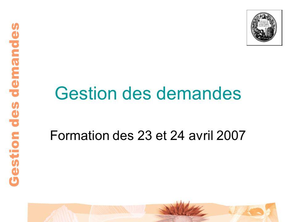 Gestion des demandes Formation des 23 et 24 avril 2007