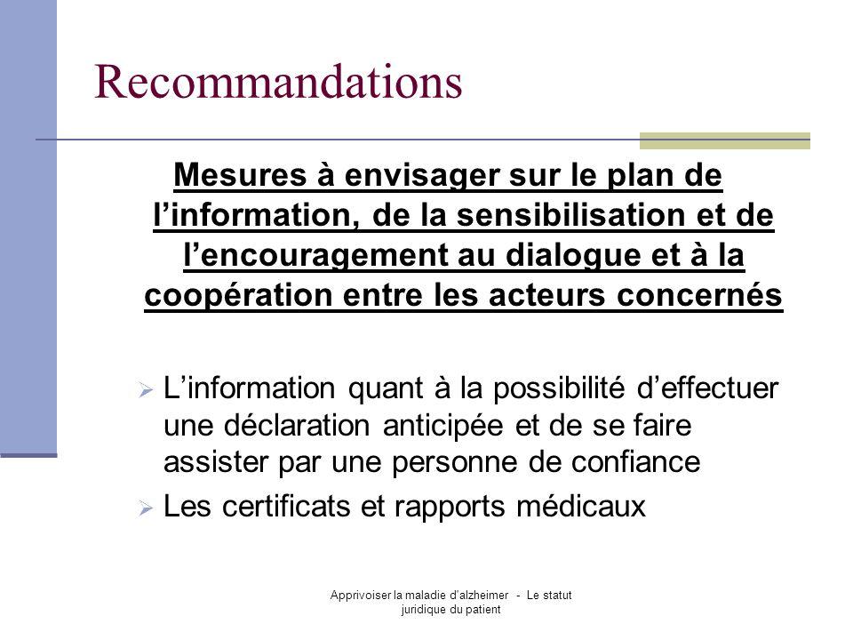 Apprivoiser la maladie d'alzheimer - Le statut juridique du patient Recommandations Mesures à envisager sur le plan de linformation, de la sensibilisa