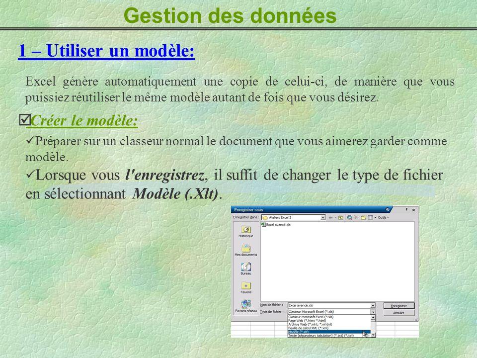 Gestion des données 1 – Utiliser un modèle: Excel génère automatiquement une copie de celui-ci, de manière que vous puissiez réutiliser le même modèle