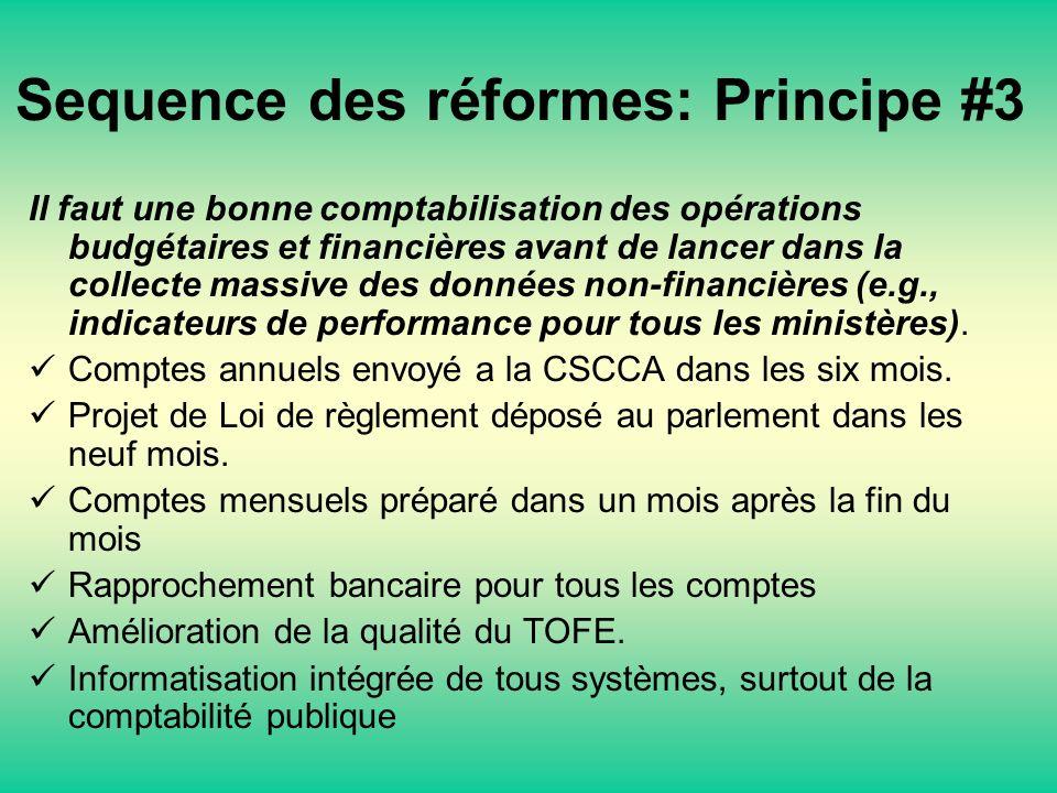 Sequence des réformes: Principe #3 Il faut une bonne comptabilisation des opérations budgétaires et financières avant de lancer dans la collecte massive des données non-financières (e.g., indicateurs de performance pour tous les ministères).