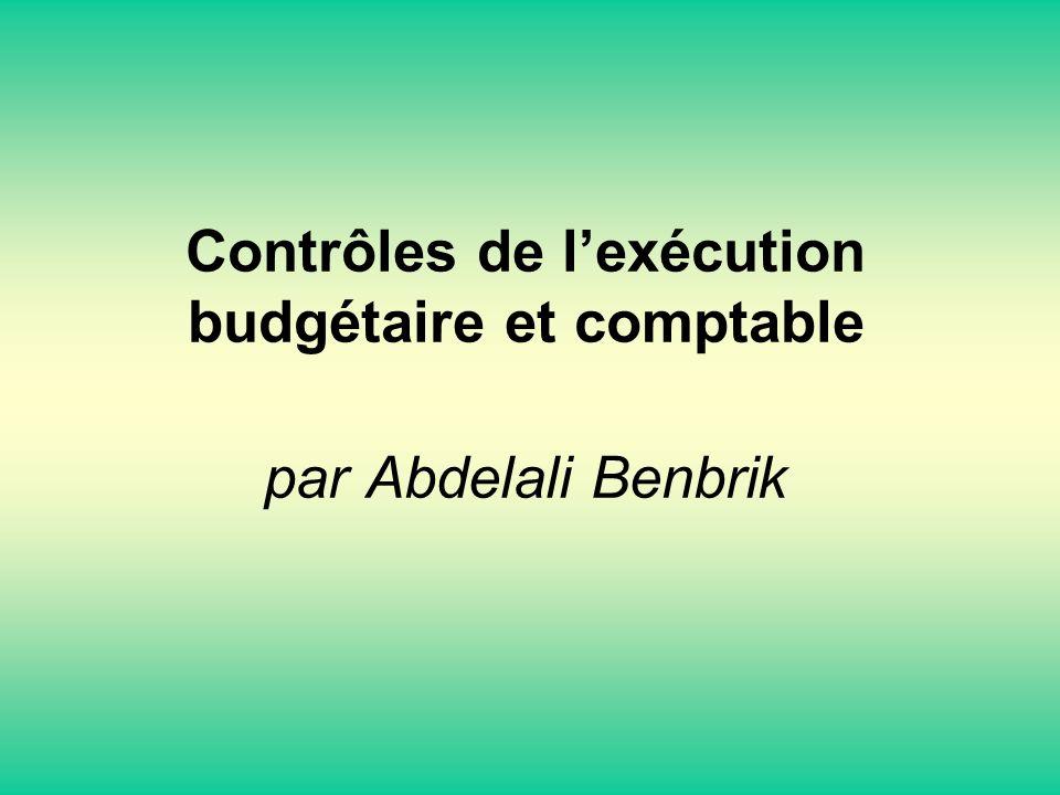 Contrôles de lexécution budgétaire et comptable par Abdelali Benbrik
