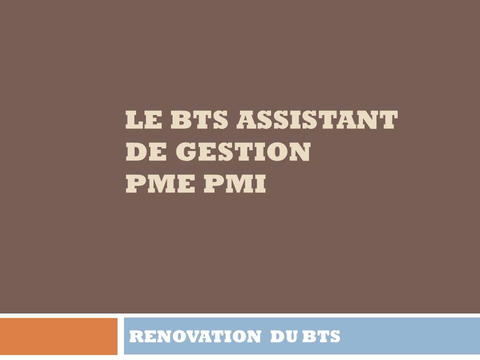 LE BTS ASSISTANT DE GESTION PME PMI RENOVATION DU BTS