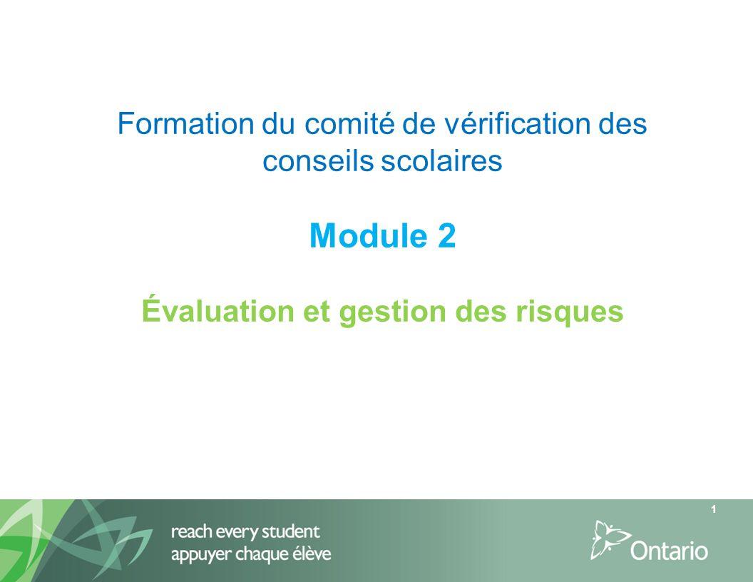 Formation du comité de vérification des conseils scolaires Module 2 Évaluation et gestion des risques 1