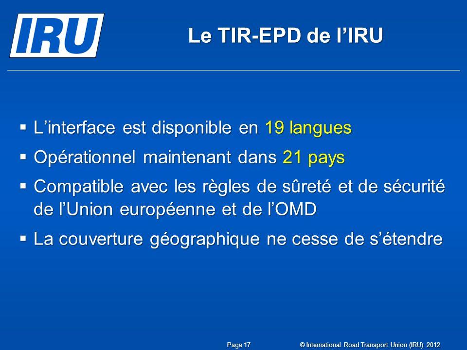 Le TIR-EPD de lIRU Linterface est disponible en 19 langues Linterface est disponible en 19 langues Opérationnel maintenant dans 21 pays Opérationnel m