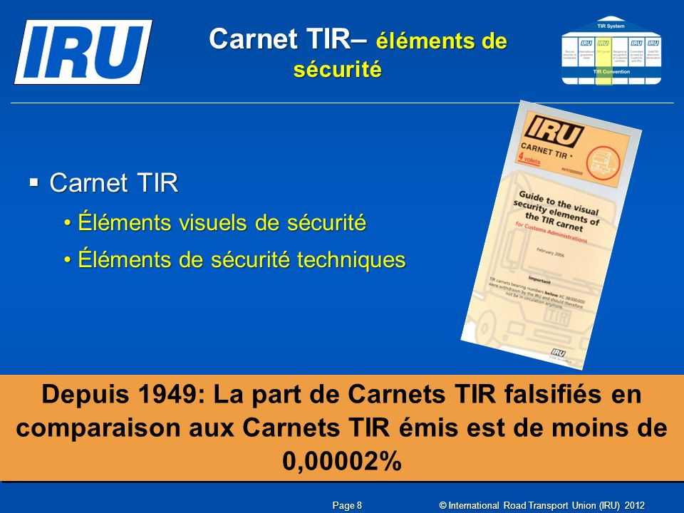 Eléments de sécurité Page 9 © International Road Transport Union (IRU) 2012