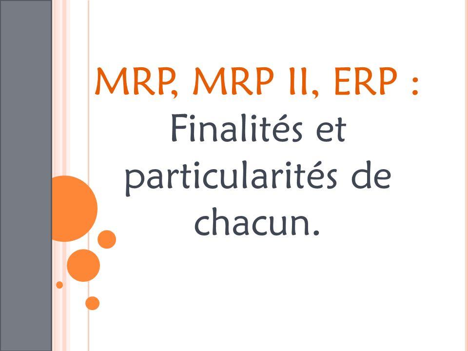 MRP, MRP II, ERP : Finalités et particularités de chacun.