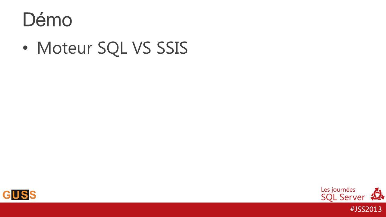 #JSS2013 Moteur SQL VS SSIS Démo