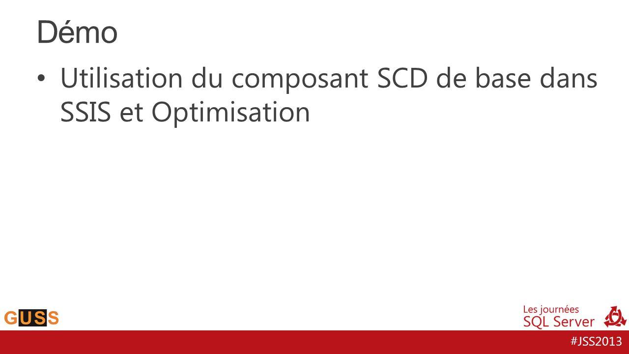 #JSS2013 Utilisation du composant SCD de base dans SSIS et Optimisation Démo