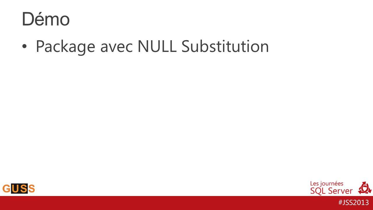 #JSS2013 Package avec NULL Substitution Démo