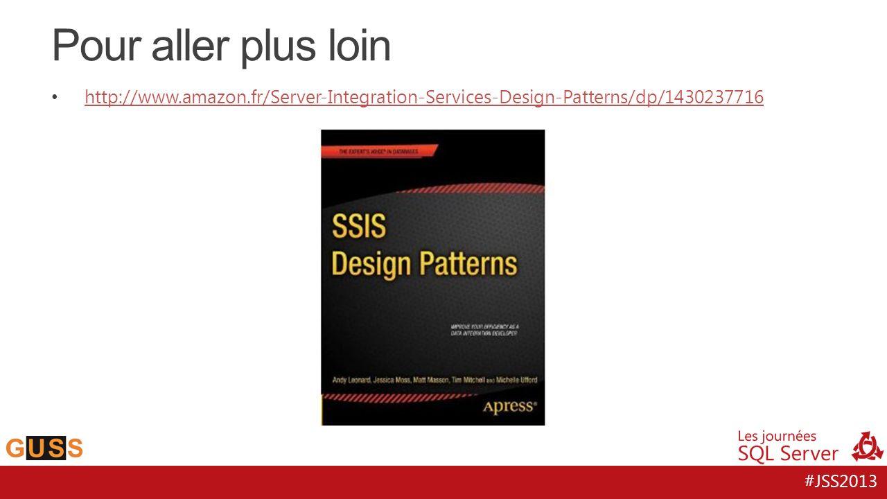 #JSS2013 Pour aller plus loin http://www.amazon.fr/Server-Integration-Services-Design-Patterns/dp/1430237716