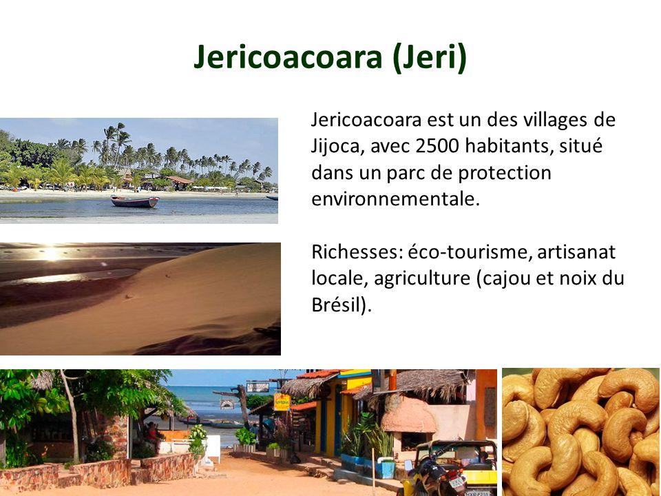 Jericoacoara (Jeri) Jericoacoara est un des villages de Jijoca, avec 2500 habitants, situé dans un parc de protection environnementale.