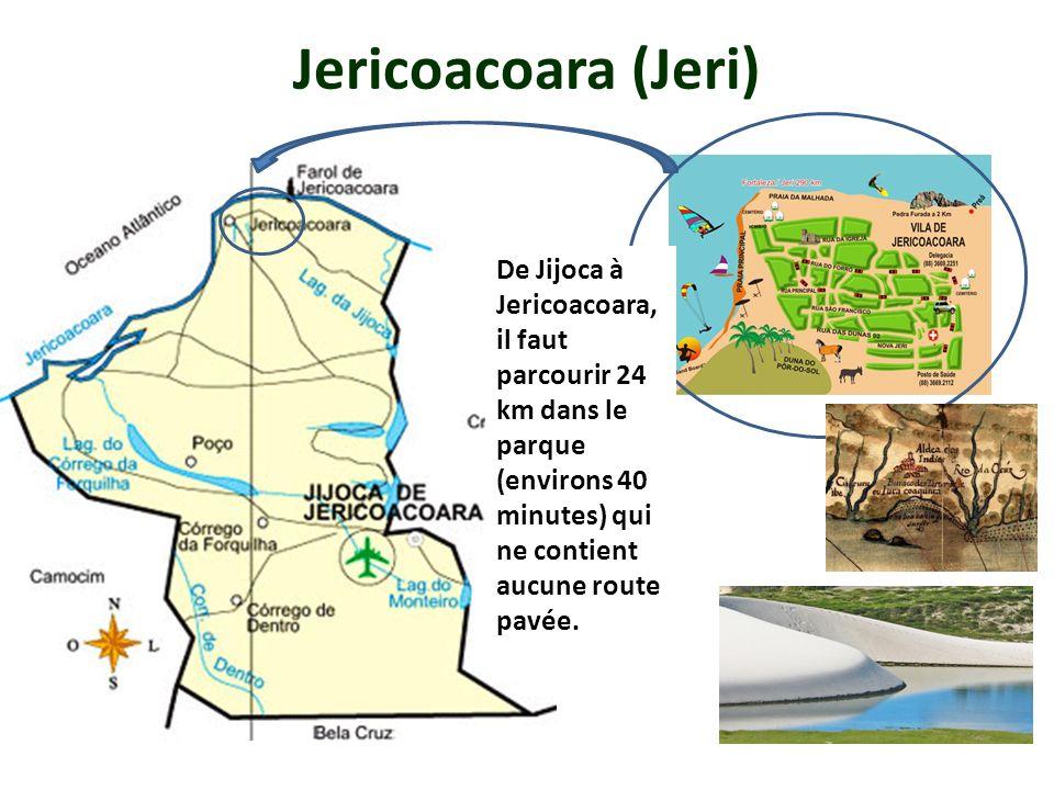 Jericoacoara (Jeri) De Jijoca à Jericoacoara, il faut parcourir 24 km dans le parque (environs 40 minutes) qui ne contient aucune route pavée.