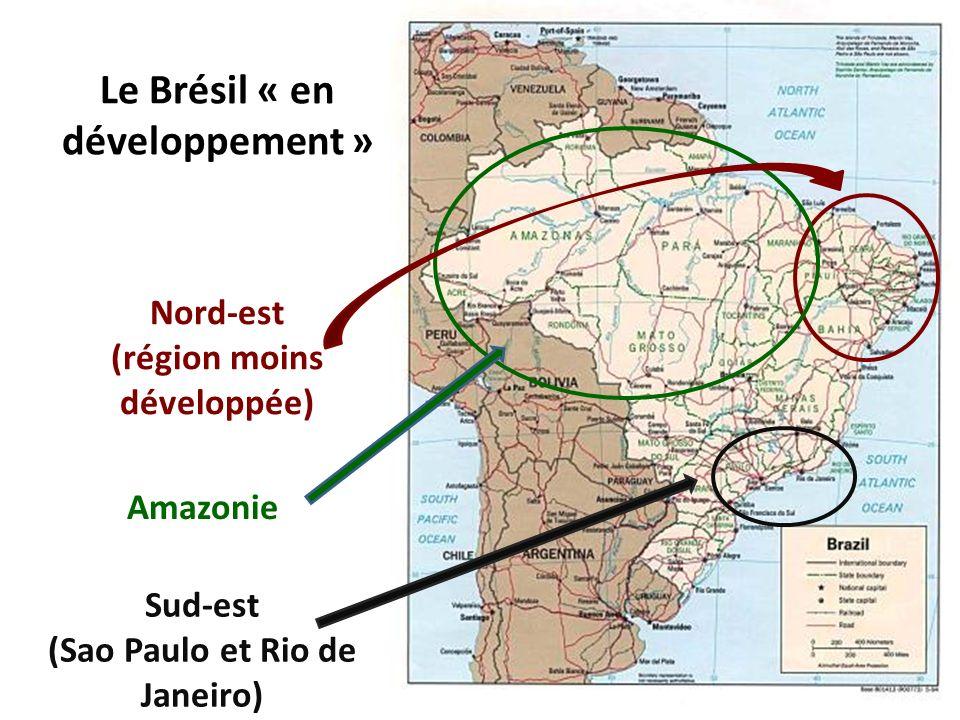 Amazonie Sud-est (Sao Paulo et Rio de Janeiro) Nord-est (région moins développée) Le Brésil « en développement »