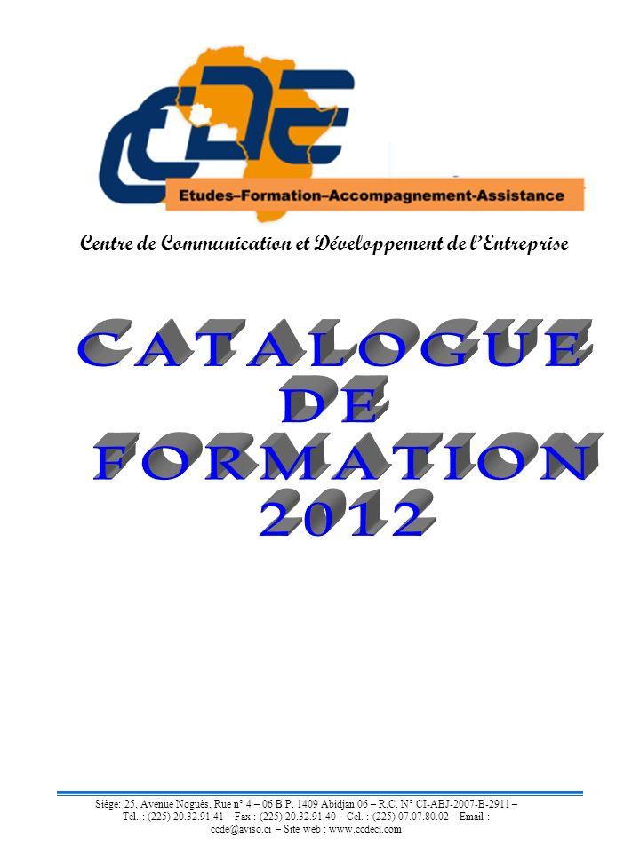 Siège: 25, Avenue Noguès, Rue n° 4 – 06 B.P. 1409 Abidjan 06 – R.C. N° CI-ABJ-2007-B-2911 – Tél. : (225) 20.32.91.41 – Fax : (225) 20.32.91.40 – Cel.