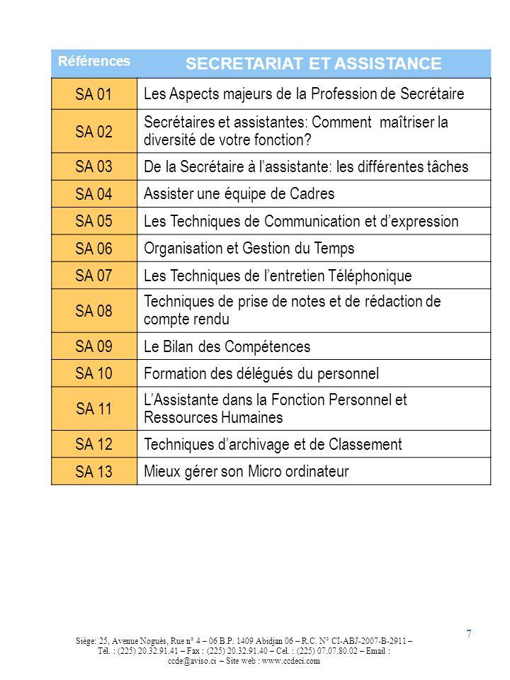 7 Références SECRETARIAT ET ASSISTANCE SA 01 Les Aspects majeurs de la Profession de Secrétaire SA 02 Secrétaires et assistantes: Comment maîtriser la