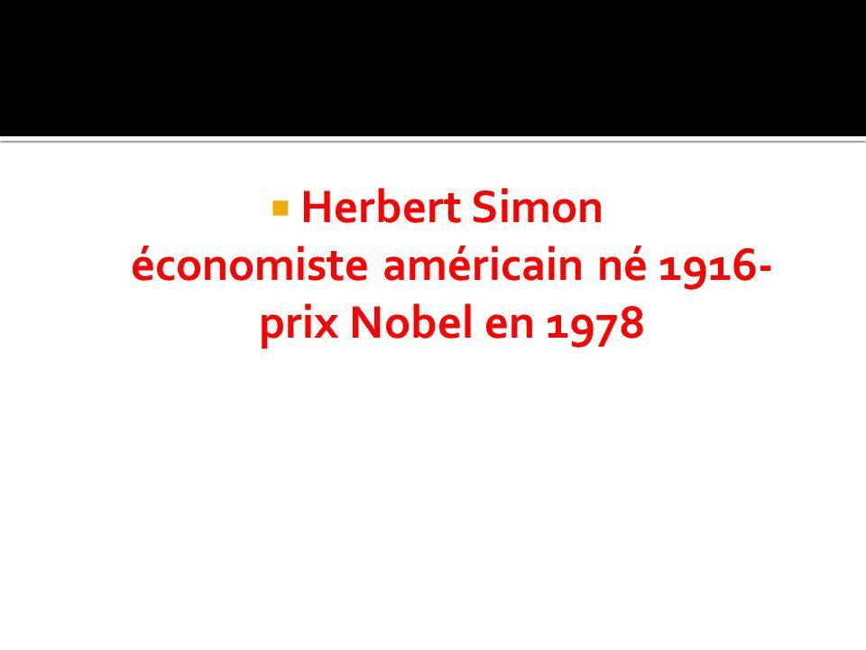 Herbert Simon économiste américain né 1916- prix Nobel en 1978