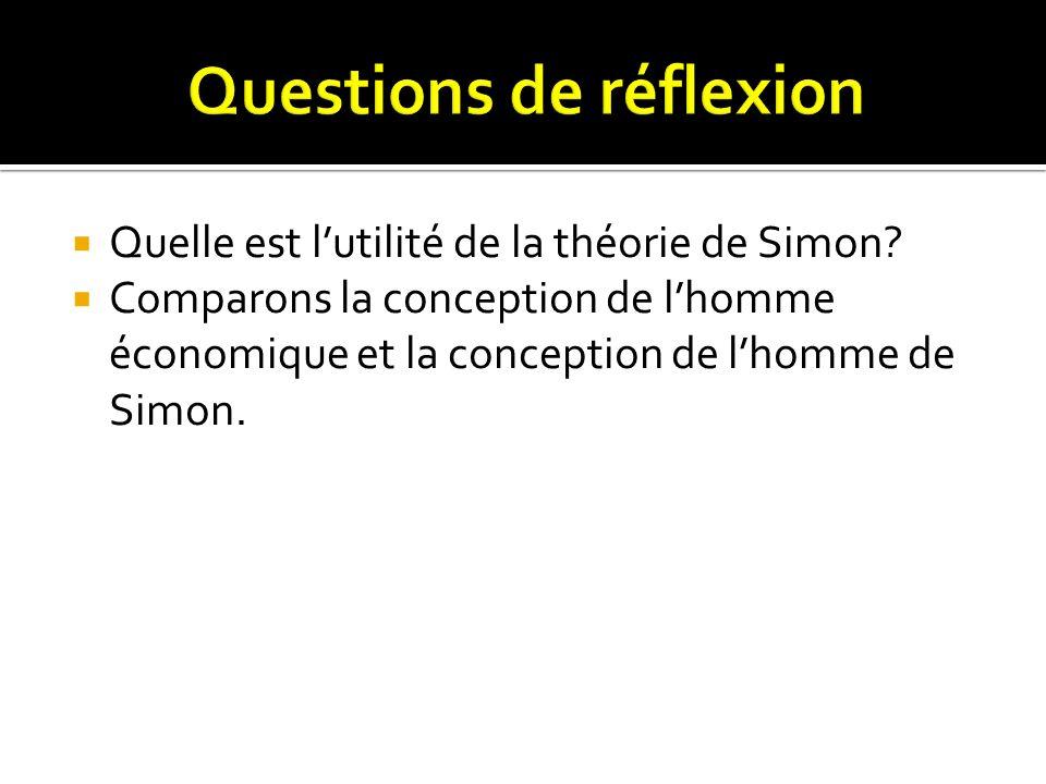 Quelle est lutilité de la théorie de Simon? Comparons la conception de lhomme économique et la conception de lhomme de Simon.