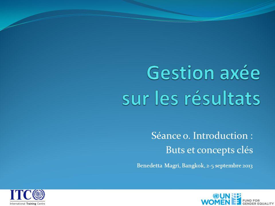 Séance o. Introduction : Buts et concepts clés Benedetta Magri, Bangkok, 2-5 septembre 2013