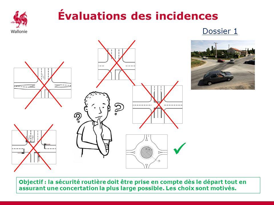 Évaluations des incidences Dossier 1 Objectif : la sécurité routière doit être prise en compte dès le départ tout en assurant une concertation la plus