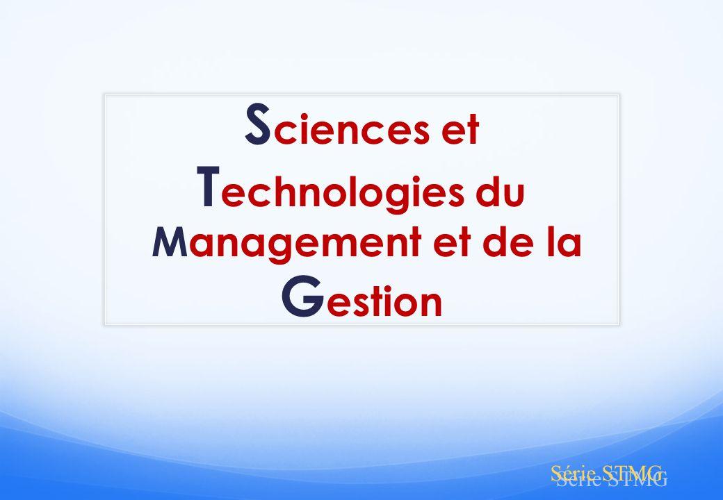 S ciences et T echnologies du Management et de la G estion Série STMG
