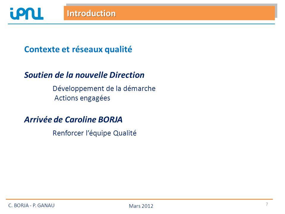Mars 2012 8 Caroline BORJA DUT QLIO (Qualité Logistique Industrielle et Organisation) Option Métrologie et gestion de la qualité En alternance (de septembre 2011 à septembre 2012) Rythme : 2 semaines IPNL / 2 semaine IUT C.