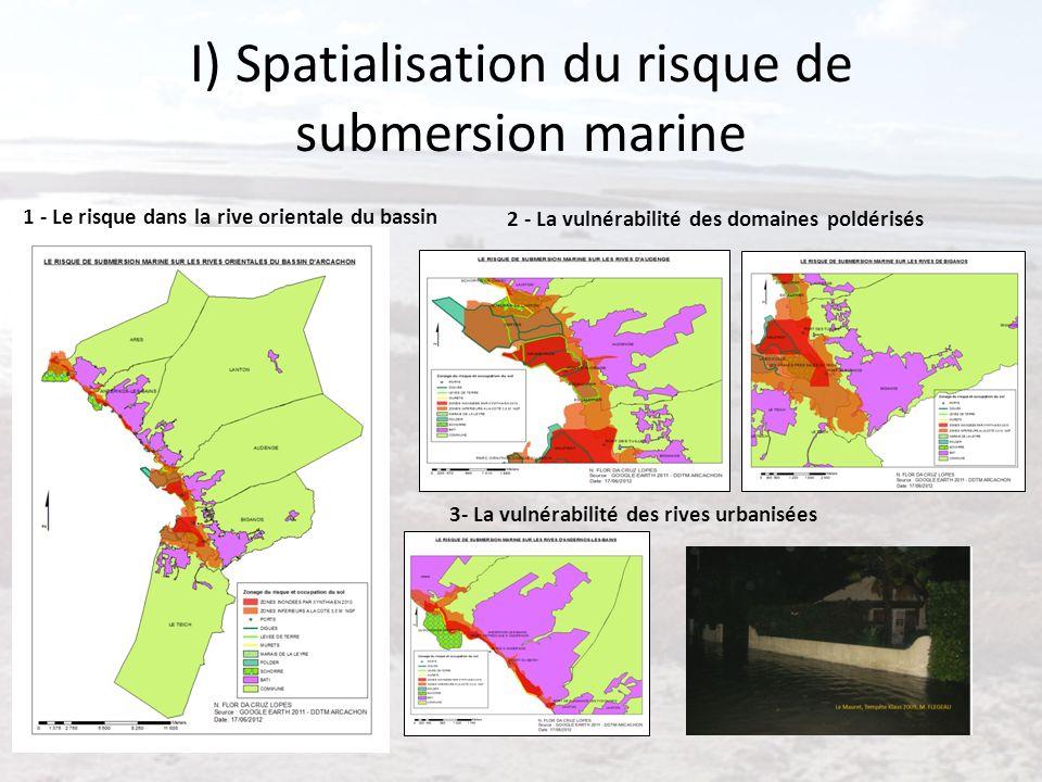 I) Spatialisation du risque de submersion marine 1 - Le risque dans la rive orientale du bassin 2 - La vulnérabilité des domaines poldérisés 3- La vul