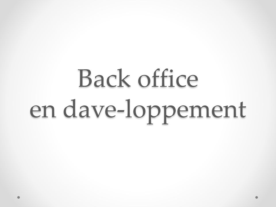 Back office en dave-loppement