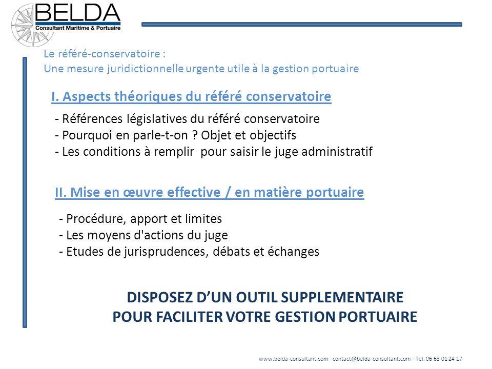 Le référé-conservatoire : Une mesure juridictionnelle urgente utile à la gestion portuaire www.belda-consultant.com - contact@belda-consultant.com - T