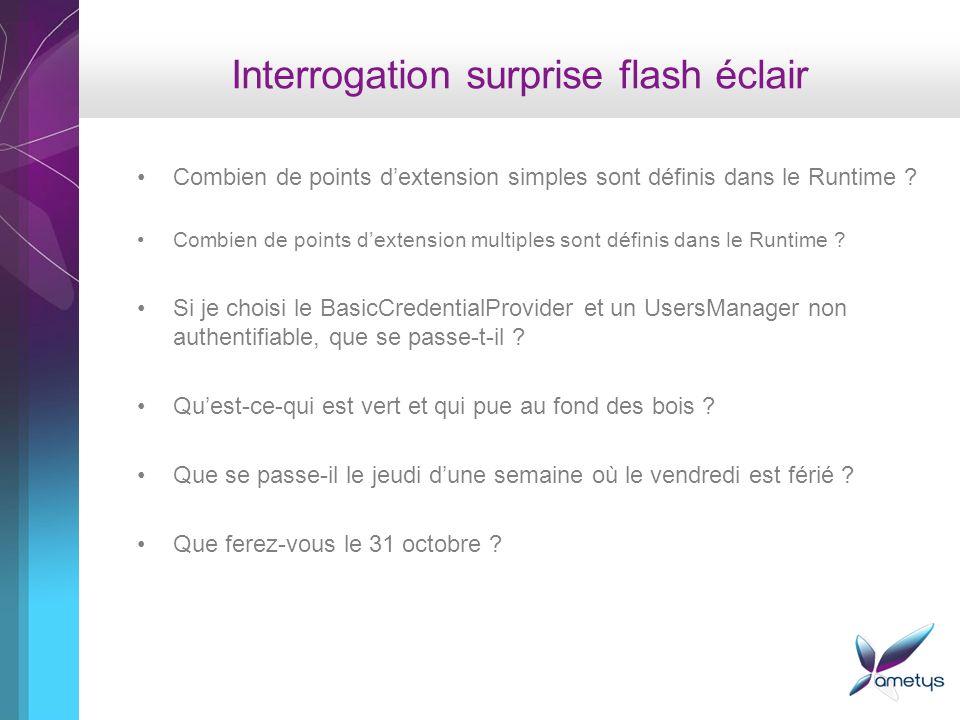 Interrogation surprise flash éclair Combien de points dextension simples sont définis dans le Runtime .