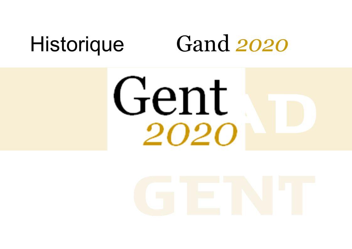 A quoi ressemblera votre Gand idéal dici lan 2020? Gand 2020 - Historique