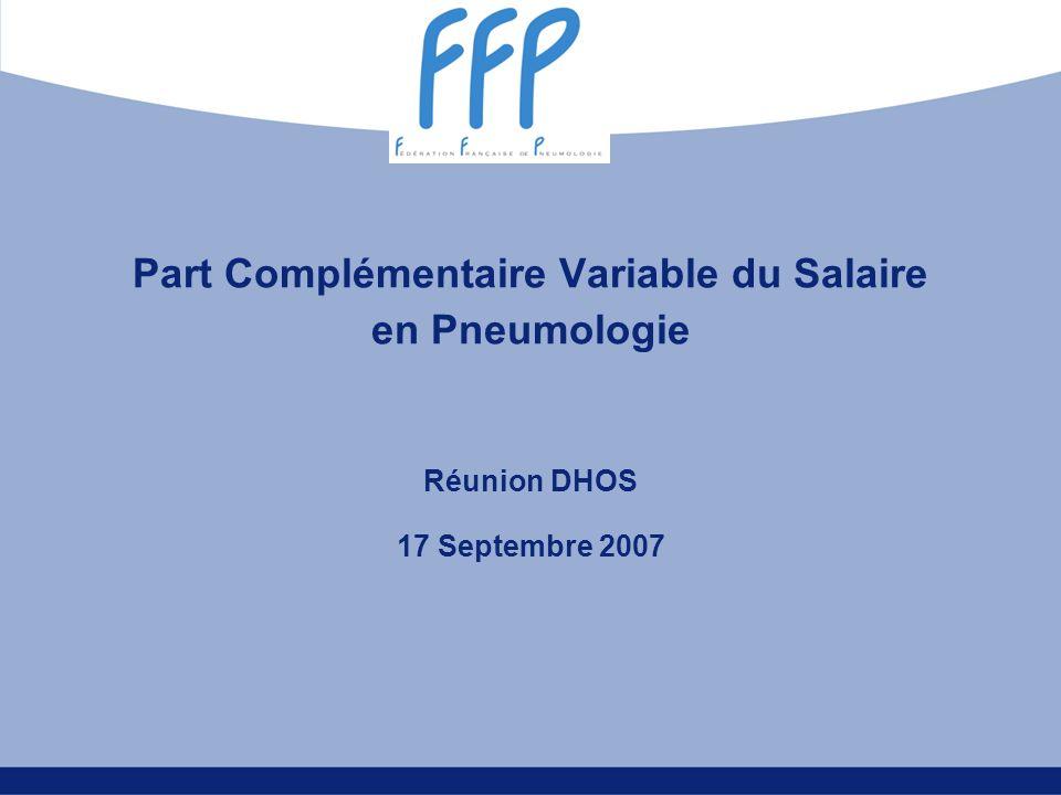 Part Complémentaire Variable du Salaire en Pneumologie Réunion DHOS 17 Septembre 2007