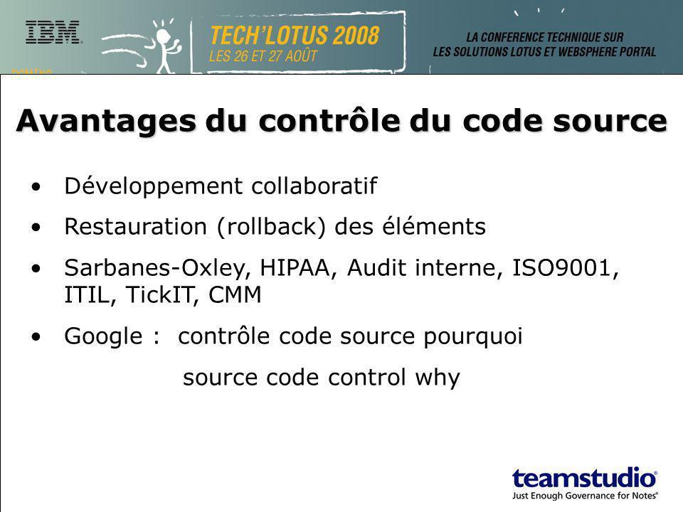 Avantages du contrôle du code source Développement collaboratif Restauration (rollback) des éléments Sarbanes-Oxley, HIPAA, Audit interne, ISO9001, IT