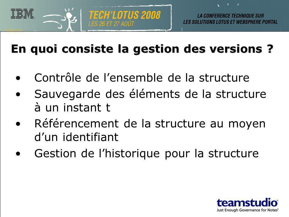 En quoi consiste la gestion des versions ? Contrôle de lensemble de la structure Sauvegarde des éléments de la structure à un instant t Référencement