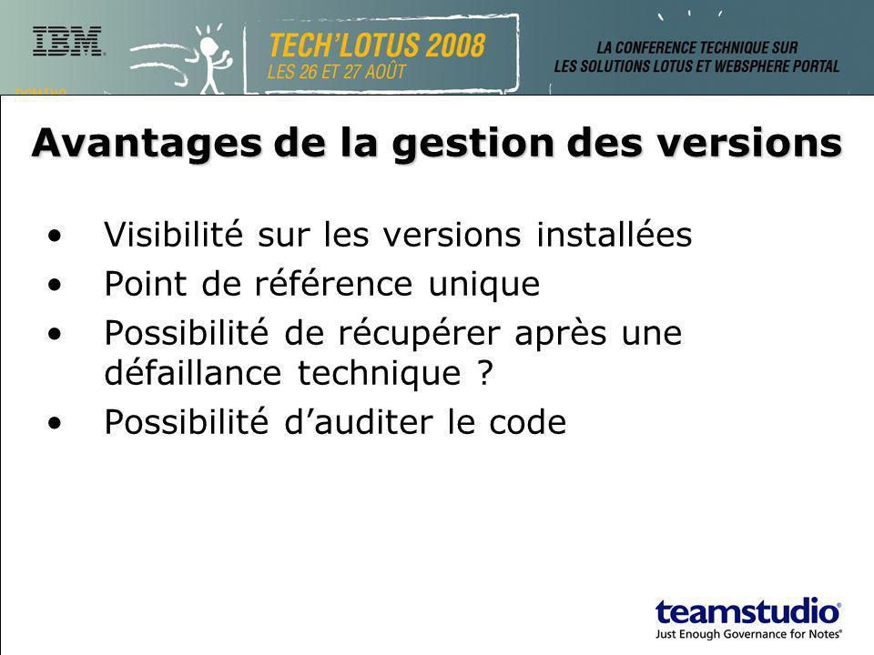 Avantages de la gestion des versions Visibilité sur les versions installées Point de référence unique Possibilité de récupérer après une défaillance t