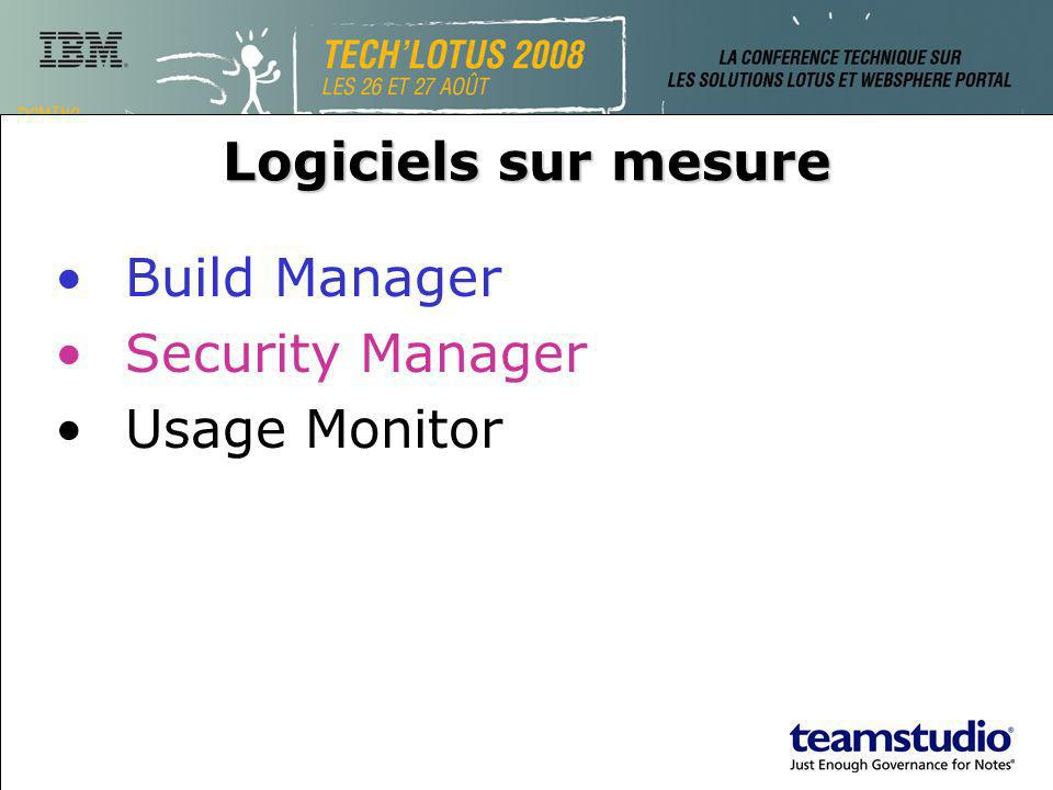 Logiciels sur mesure Build Manager Security Manager Usage Monitor
