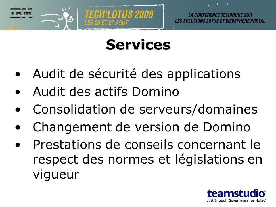 Services Audit de sécurité des applications Audit des actifs Domino Consolidation de serveurs/domaines Changement de version de Domino Prestations de conseils concernant le respect des normes et législations en vigueur