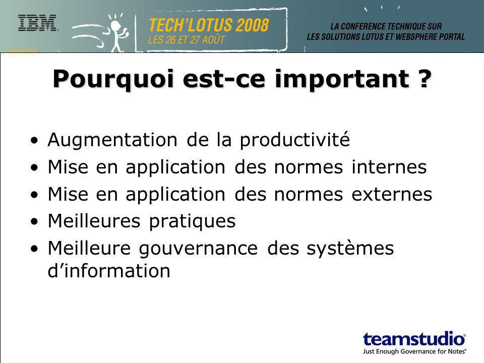 Pourquoi est-ce important ? Augmentation de la productivité Mise en application des normes internes Mise en application des normes externes Meilleures