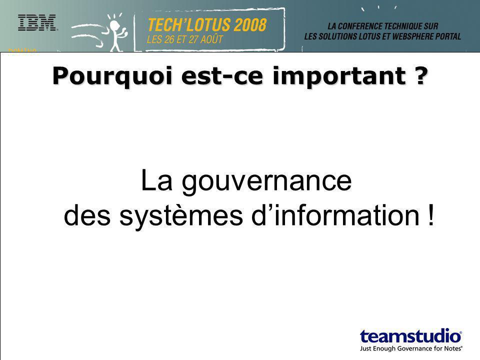 Pourquoi est-ce important ? La gouvernance des systèmes dinformation !