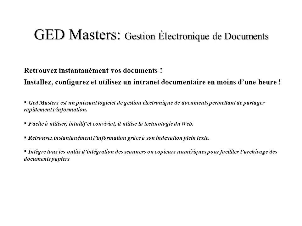 GED Masters: Gestion Électronique de Documents Retrouvez instantanément vos documents ! Installez, configurez et utilisez un intranet documentaire en