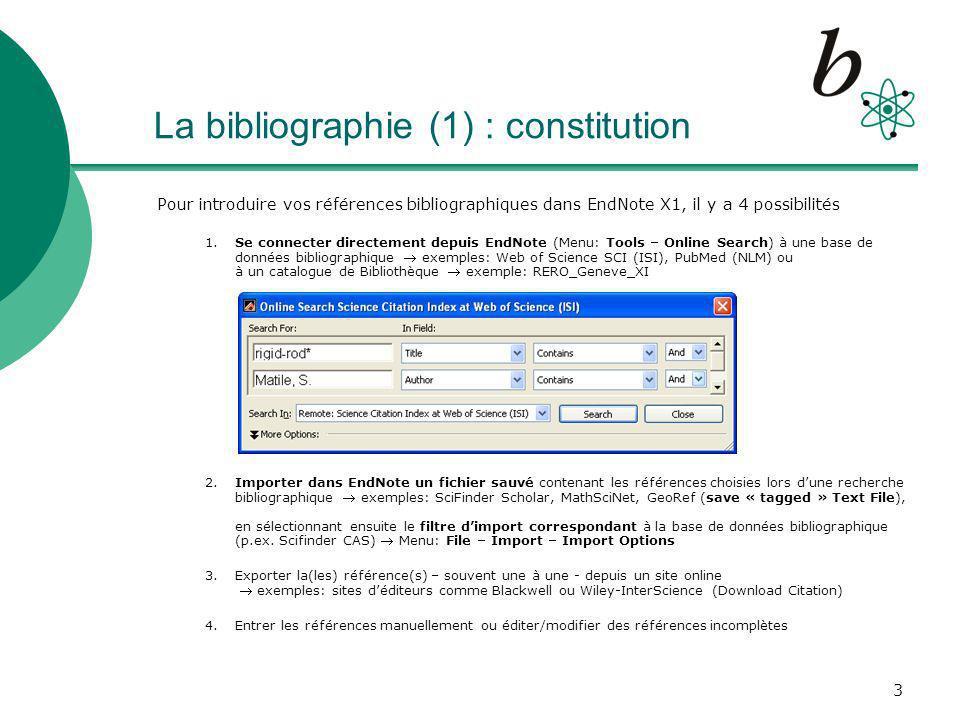 4 La bibliographie (2) : exemple / aperçu Aperçu de votre bibliographie (exemple: résultat de lOnline Search «rigid-rod* AND Matile, S.» dans Web of Science SCI) après lajout automatique des 26 références Sélection/affichage dune référence qui est montrée dans le style «Numbered»