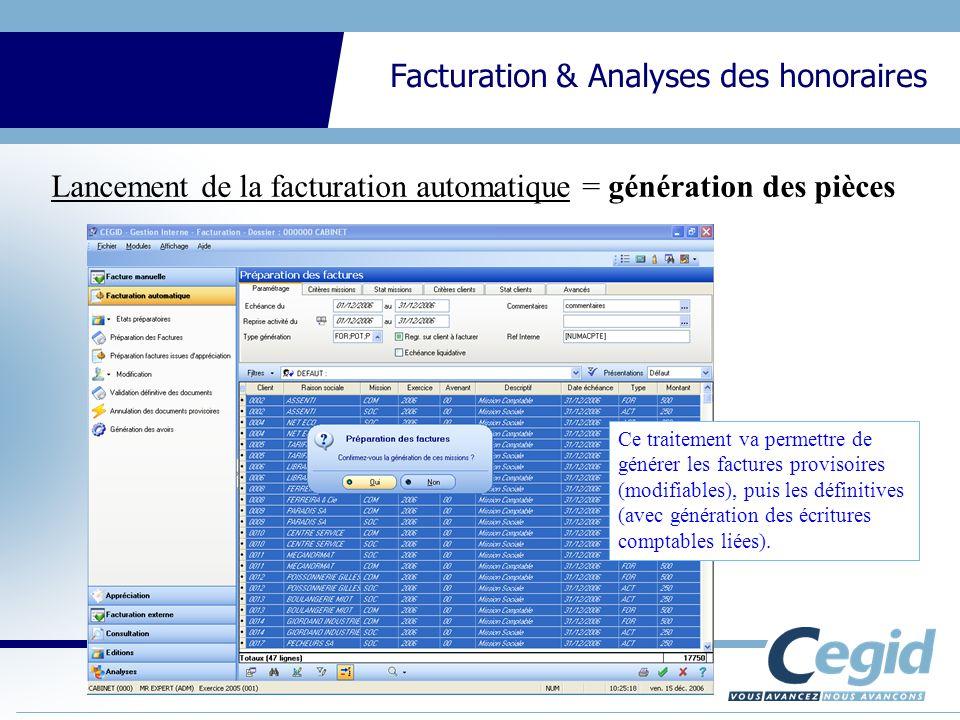 CEGID Expert Gestion Interne Facturation & Analyses des honoraires Lancement de la facturation automatique = génération des pièces Ce traitement va pe