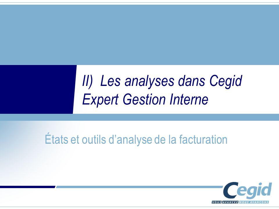 II) Les analyses dans Cegid Expert Gestion Interne États et outils danalyse de la facturation