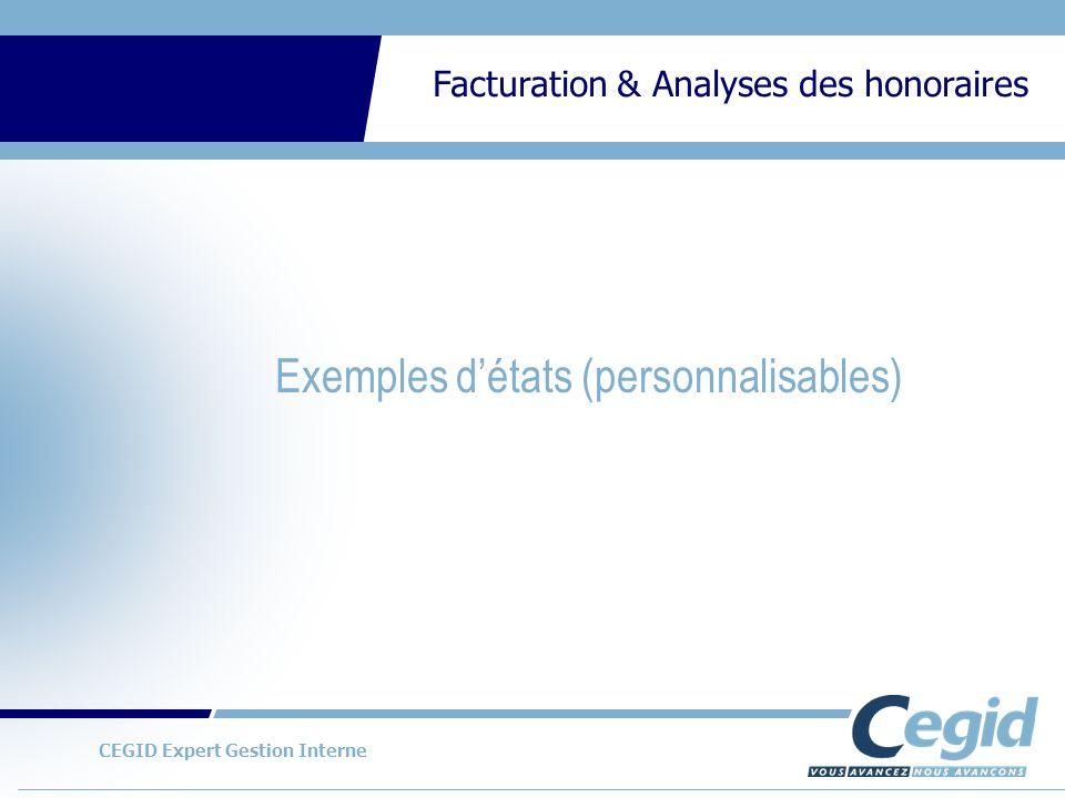 CEGID Expert Gestion Interne Facturation & Analyses des honoraires Exemples détats (personnalisables)