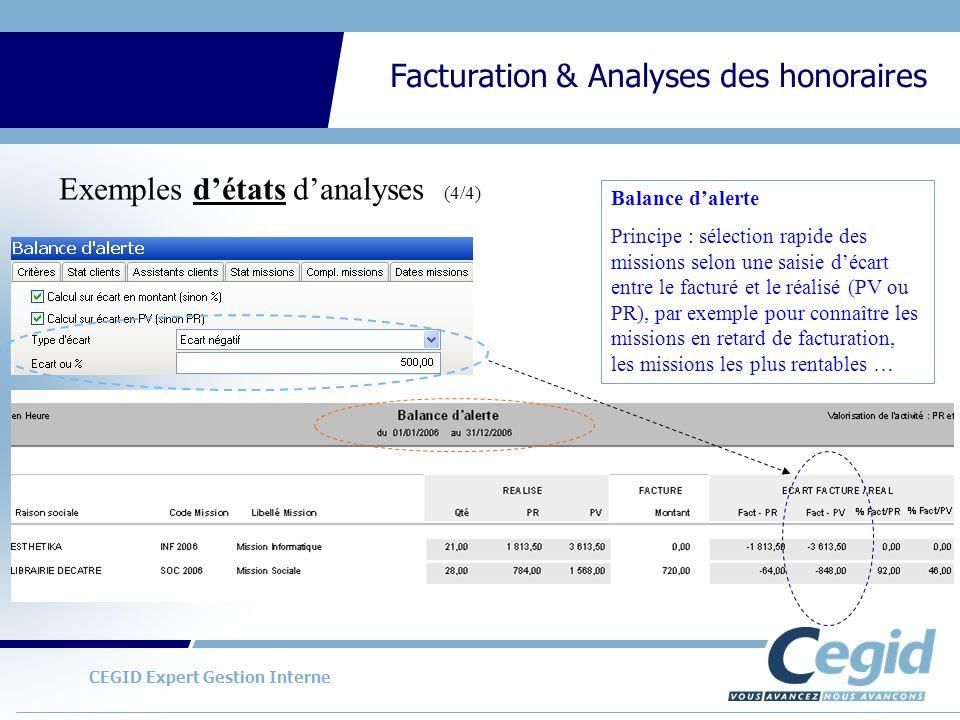 CEGID Expert Gestion Interne Facturation & Analyses des honoraires Exemples détats danalyses (4/4) Balance dalerte Principe : sélection rapide des mis