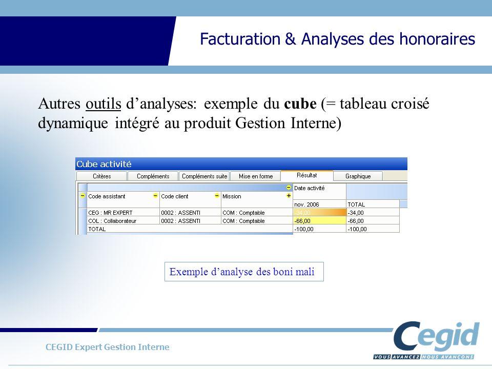 CEGID Expert Gestion Interne Facturation & Analyses des honoraires Autres outils danalyses: exemple du cube (= tableau croisé dynamique intégré au pro