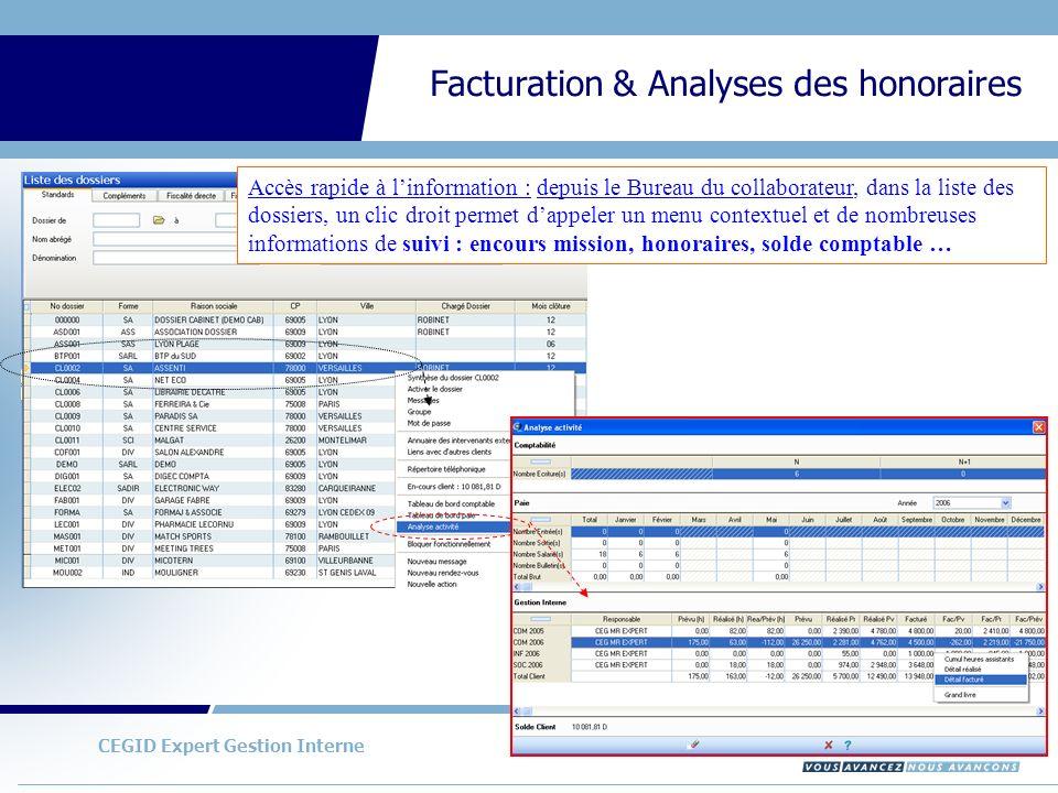 CEGID Expert Gestion Interne Facturation & Analyses des honoraires Accès rapide à linformation : depuis le Bureau du collaborateur, dans la liste des